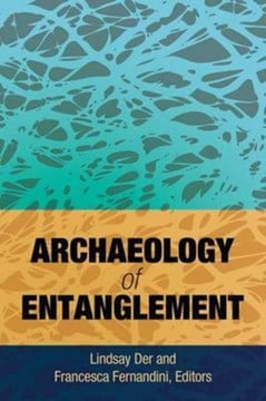 Archaeology of entanglement by Lindsay Der