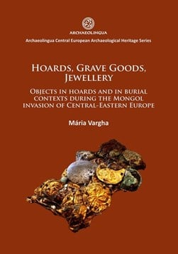 Hoards, grave goods, jewellery by Mária Vargha
