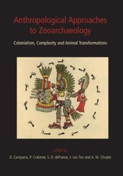 Anthropological approaches to zooarchaeology by Douglas V Campana