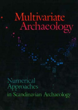 Multivariate Archaeology by Torsten Madsen