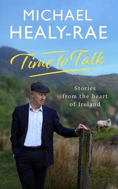 Time to talk by Michael Healy-Rae