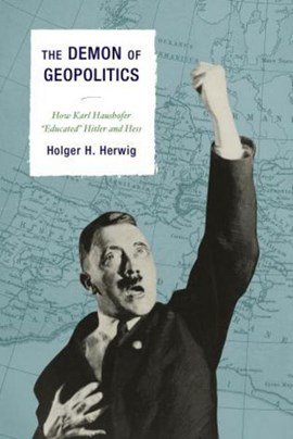 The demon of geopolitics by Holger  H. Herwig