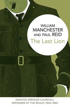 The last lion Defender of the realm, 1940-1965 by William Manchester
