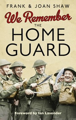 We remember the Home Guard by Frank Shaw