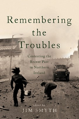 Remembering the Troubles by Jim Smyth