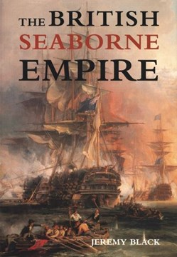 The British seaborne empire by Jeremy Black