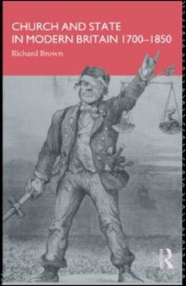 Church and State in Modern Britain 1700-1850 by Richard Brown