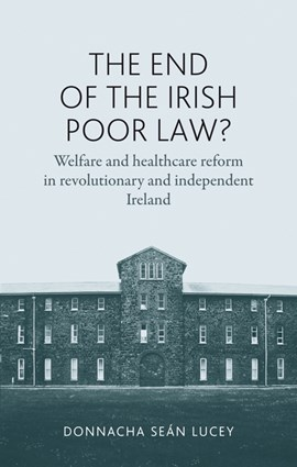 The end of the Irish poor law? by Donnacha Lucey