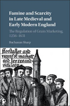 Famine and scarcity in late Medieval and early modern England by Buchanan Sharp