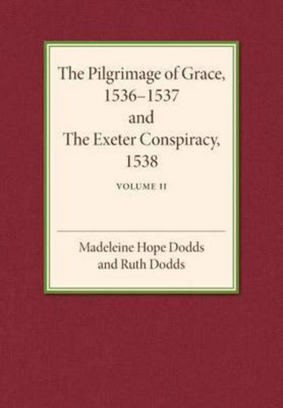 The Pilgrimage of Grace 1536-1537 and the Exeter Conspiracy 1538  Volume 2