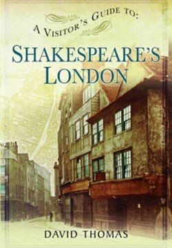 A visitor's guide to Shakespeare's London by David Thomas