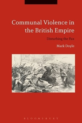 Communal violence in the British Empire by Mark Doyle
