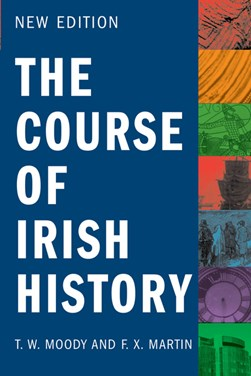The course of Irish history by T. W Moody