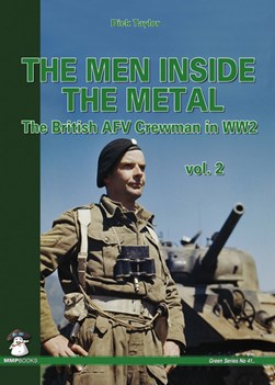 The men inside the metal Volume 2 by Dick Taylor
