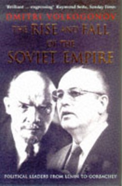 The rise and fall of the Soviet empire by Dmitri Volkogonov