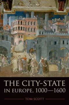 The city-state in Europe, 1000-1600 by Tom Scott