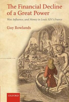 The financial decline of a great power by Guy Rowlands