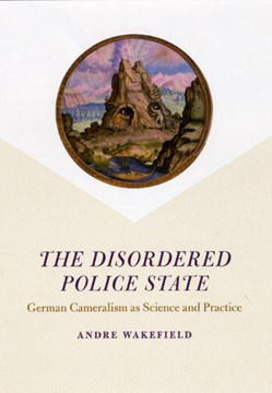 The disordered police state by Andre Wakefield