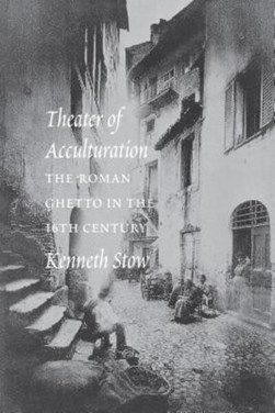 Theater of Acculturation Theater of Acculturation by Kenneth R. Stow