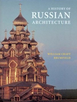 A history of Russian architecture by William Craft Brumfield