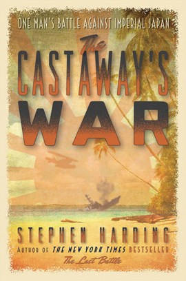 The castaway's war by Stephen Harding