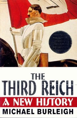 Third Reich A New History P/B by Michael Burleigh