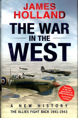 The war in the West Volume 2 The Allies fight back 1941-43 by James Holland
