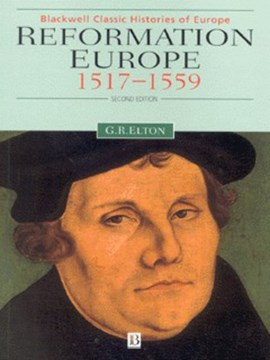 Reformation Europe, 1517-1559 by Geoffrey R. Elton