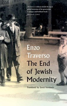 The End of Jewish Modernity by Enzo Traverso