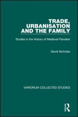 Trade, urbanisation and the family by David Nicholas