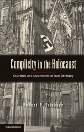 Complicity in the Holocaust by Robert P. Ericksen