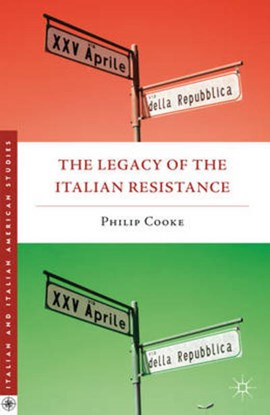 The legacy of the Italian resistance by Philip Cooke
