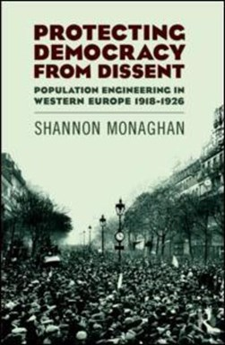 Protecting democracy from dissent by Shannon Monaghan