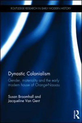 Dynastic colonialism by Susan Broomhall