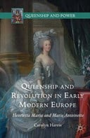 Queenship and Revolution in Early Modern Europe