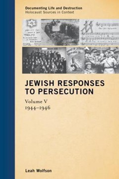Jewish responses to persecution, 1944-1946 by Leah Wolfson