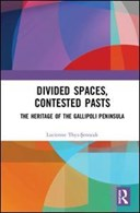 Divided spaces, contested pasts