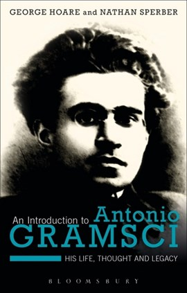 An introduction to Antonio Gramsci by Dr George Hoare
