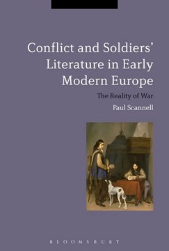 Conflict and soldiers' literature in early modern Europe by Paul Scannell