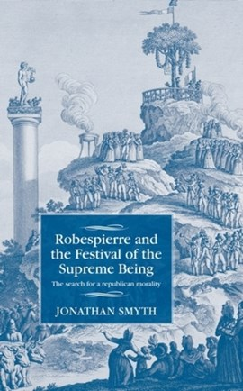 Robespierre and the Festival of the Supreme Being by Jonathan Smyth