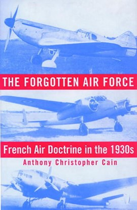 The forgotten Air Force by Anthony Christopher Cain