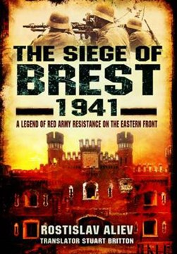 The siege of Brest 1941 by Rostislav Aliev