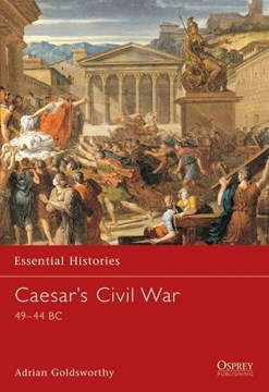 Caesars Civil War 45Bc-44Bc  P/B by Adrian Goldsworthy