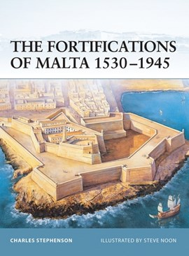 The fortifications of Malta, 1530-1945 by Charles Stephenson