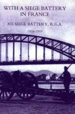 With a siege battery in France by J. O. K Delap
