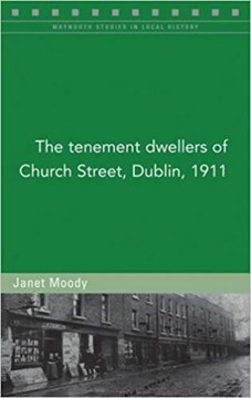 Tenement Dwellers Of Church St Dublin 1911 P/B by Janet Moody
