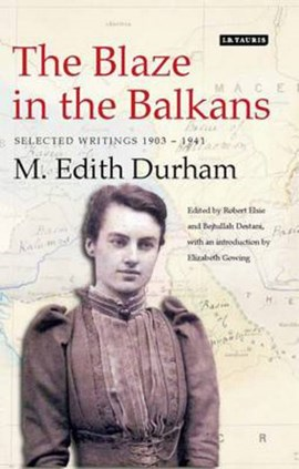 The blaze in the Balkans by M. E Durham