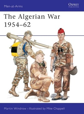 The Algerian war, 1954-1962 by Martin Windrow
