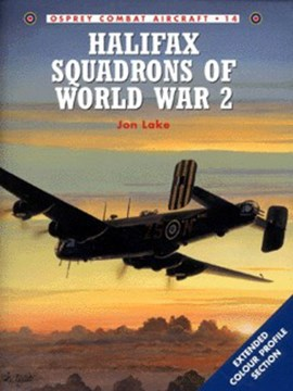 Halifax squadrons of World War 2 by Jon Lake