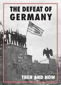 The defeat of Germany then and now by Winston G Ramsey